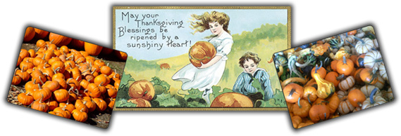 "A montage of two photos of pumpkins book-ending a nostaglic, turn-of-the-century greeting card that reads ""May your Thanksgiving Blessings be ripened by a sunshiny Heart!"""